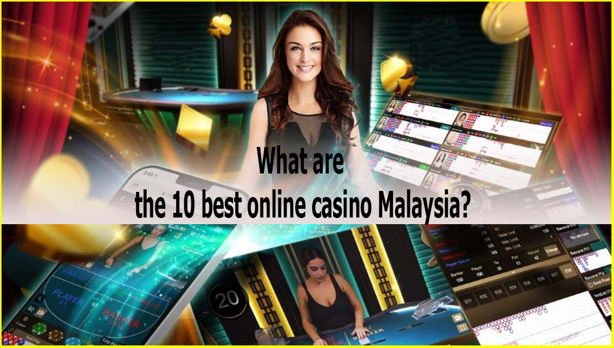 What are the 10 best online casino Malaysia