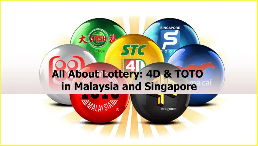 All About Lottery 4D TOTO in Malaysia Singapore