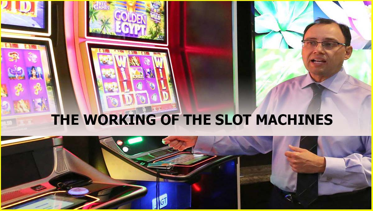 THE WORKING OF THE SLOT MACHINES Malaysia