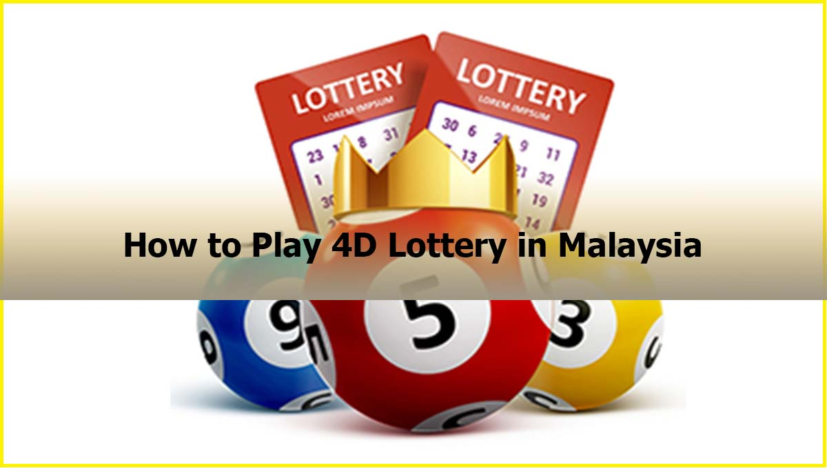 How to Play 4D Lottery in Malaysia