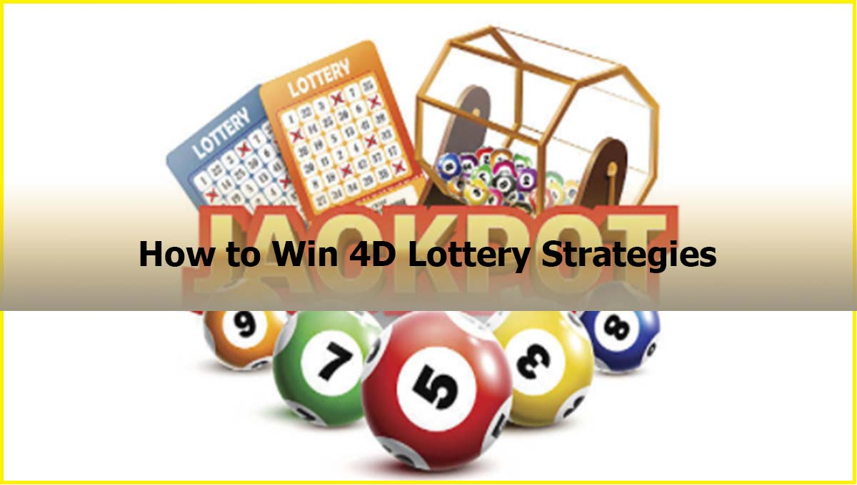 How to Win 4D Lottery Strategies Malaysia