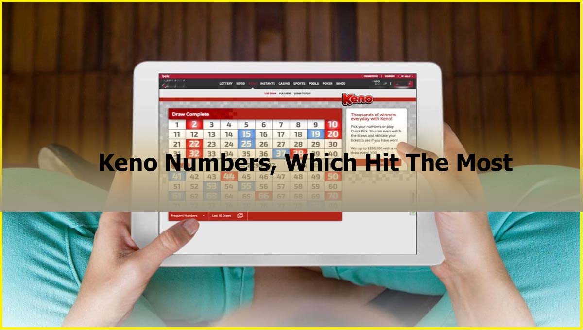 Keno Numbers, Which Hit The Most Malaysia