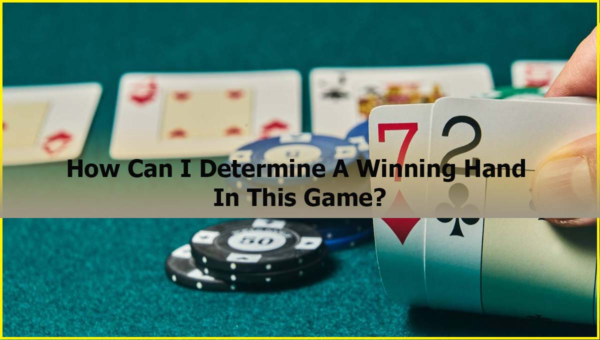 How Can I Determine A Winning Hand In This Game