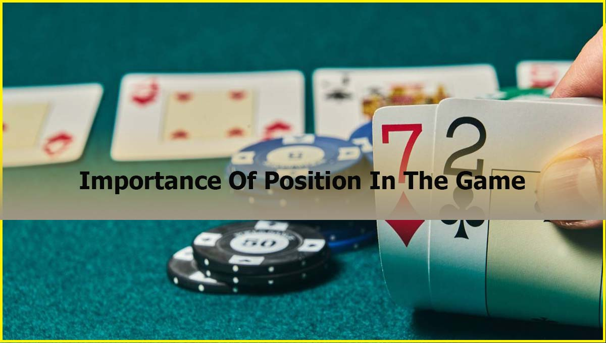 Importance Of Position In The Game
