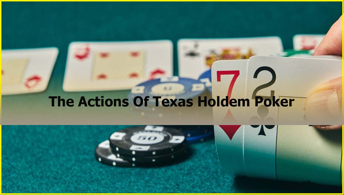 The Actions Of Texas Holdem Poker Online Malaysia